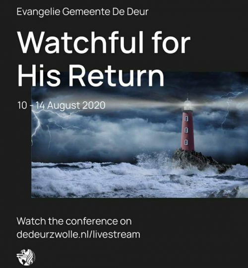 Watchful for His Return, bijbelconferentie De Deur Zwolle 10 tm 14 augustus 2020